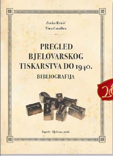 PREGLED BJELOVARSKOG TISKARSTVA DO 1940.: BIBLIOGRAFIJA